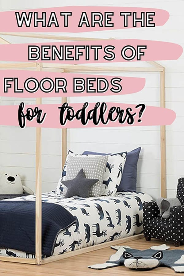 benefits of floor beds for toddlers
